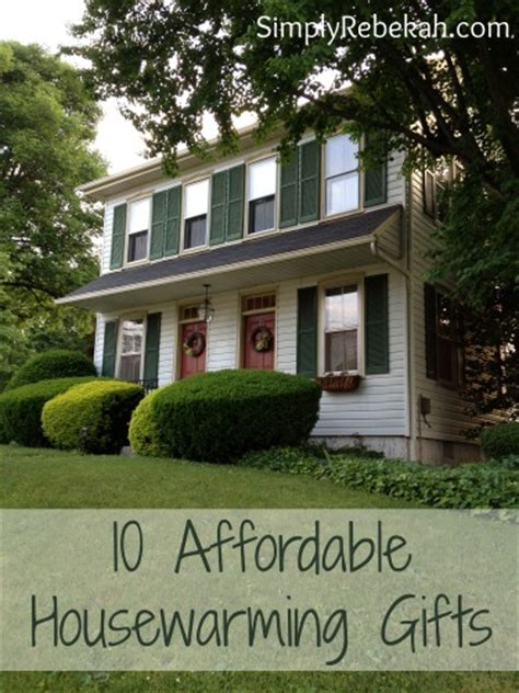 house warming gift ideas 10 affordable housewarming gifts simply rebekah