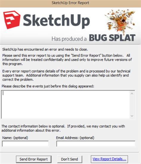 bugsplat  opening sketchup sketchup sketchup community