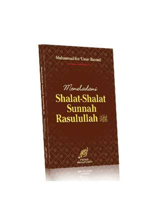 Meneladani Shalat Wudhu Nabi Pustaka Ibnu Umar meneladani shalat shalat sunnah rasulullah shallallaahu