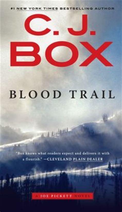 blood trail movie blood trail joe pickett series 8 by c j box