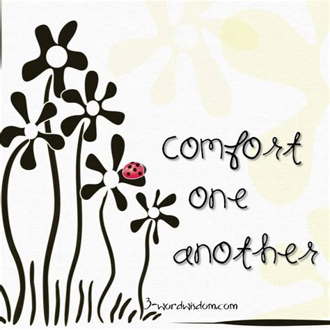Another Word For Comfortable by Comfort One Another 3 Word Wisdom