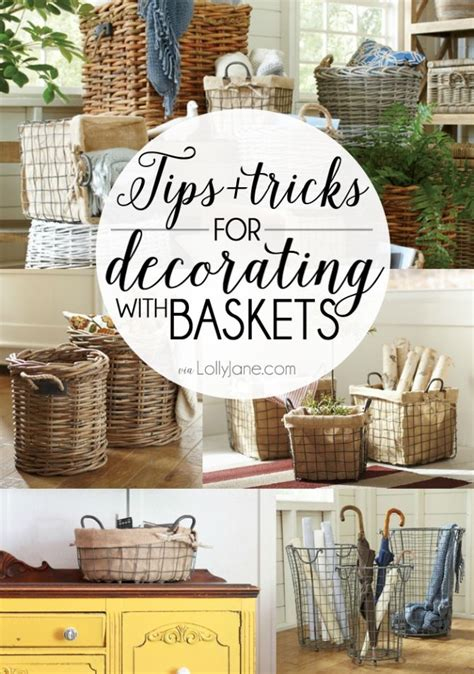 basket home decor tips and tricks for decorating with baskets a house i