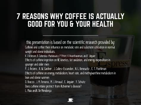 7 Great For by 7 Reasons Why Coffee Is Great For You