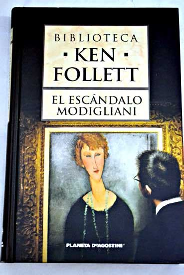 libro the modigliani scandal el escandalo modigliani ken follett
