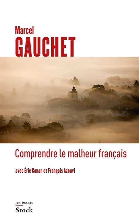 libro comprendre le malheur francais interview met marcel gauchet margot dijkgraaf
