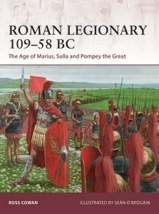 legionary 109 58 bc the age of marius sulla and pompey the great warrior books legionary 109 58 bc st 246 hr buchshop