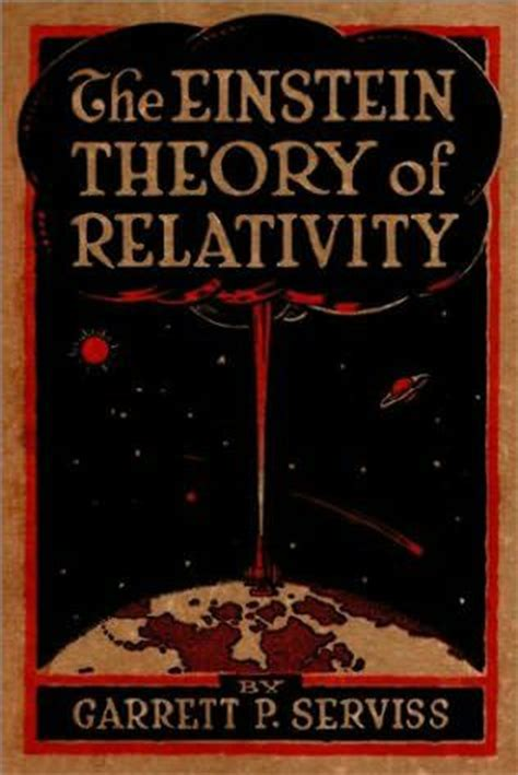 the einstein theory of relativity books the einstein theory of relativity by garrett p serviss