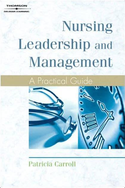 Wgu Mba Management And Leadership by Nursing Leadership And Management A Practical Guide