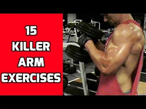 15 killer arm exercises for your arm workouts