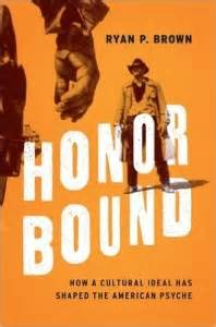 honor bound how a cultural ideal has shaped the american psyche books behavioral science books to look out for in the half