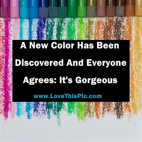 new color discovered a new color has been discovered and everyone agrees it s