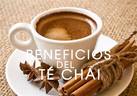 www chaise 7 beneficios del t 233 chai y lo que aporta para tu salud
