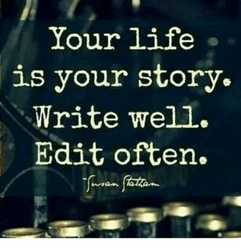 write for your life your life is your story write well edit often meme on me me