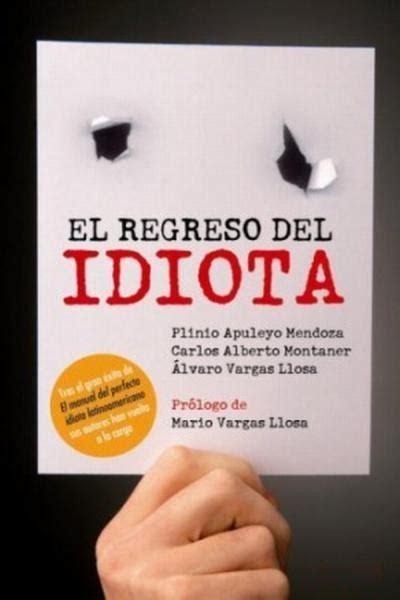libro el idiota idiot libro el regreso del idiota de plinio apuleyo mendoza descargar gratis ebook epub