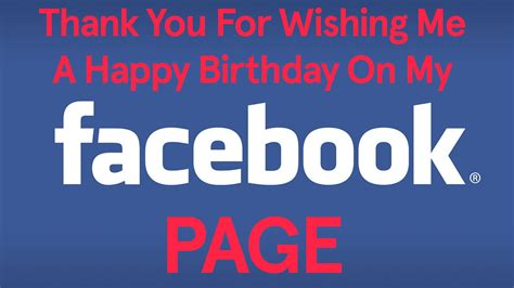 Thanks For Wishing Me Happy Birthday Thank You For Wishing Me A Happy Birthday On My Facebook
