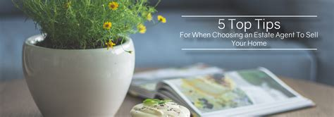 5 Top Tips For When Choosing An Estate Agent To Sell Your 5 Tips For Choosing Where To Put A