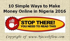 how to make money online in nigeria 2016 with 25 exles 10 simple ways to make money online in nigeria 2016