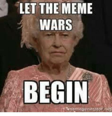 Meme Wars - 25 best memes about let the meme war begin let the meme