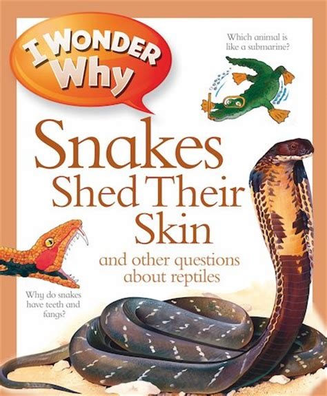 Why Snake Shed Their Skin by I Why Snakes Shed Their Skin Scholastic Club