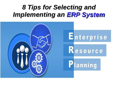 8 tips for selecting and implementing an erp system