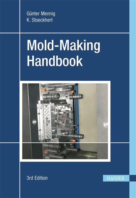 design engineer s handbook pdf hanserpublications com mold making handbook 3e