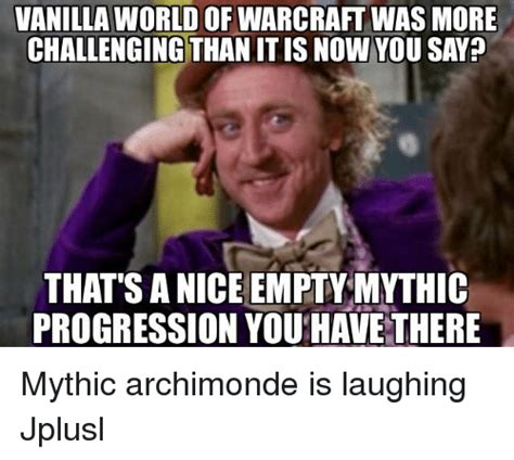 Warcraft Memes - 25 best memes about world of warcraft world of warcraft
