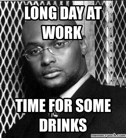 Long Day Memes - long day at work