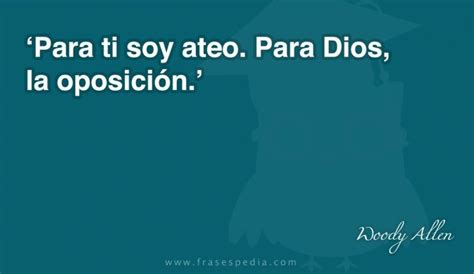 soy ateo 17 best images about frases citas versos y adagios on
