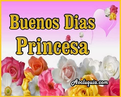 imagenes y frases de buenos dias mi princesa pinterest the world s catalog of ideas