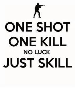 One shot one kill no luck just skill poster adelina keep calm o