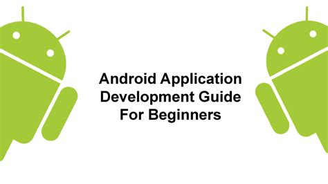android app development for beginners android application development guide for beginners authorstream