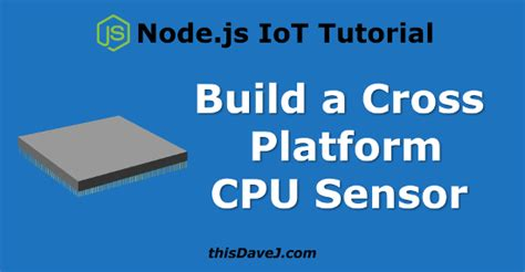 node js video streaming tutorial node js iot build a cross platform cpu sensor thisdavej