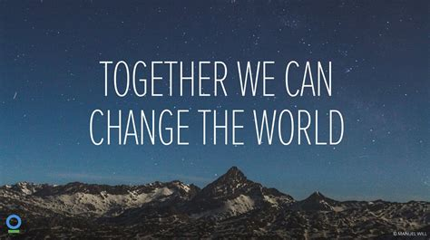 Change World we can change the world www pixshark images
