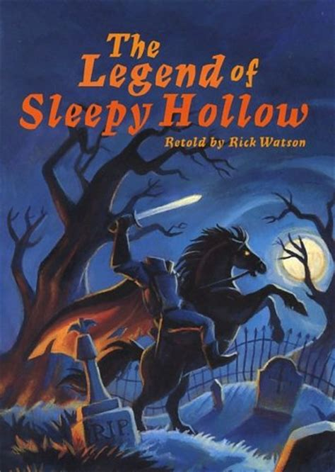 the legend of sleepy hollow books the legend of sleepy hollow the book 7 rick