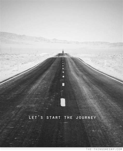 Journey To The Black let the journey begin quotes quotesgram