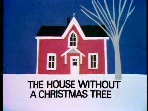The House Without A Christmas Tree Christmas Specials Wiki