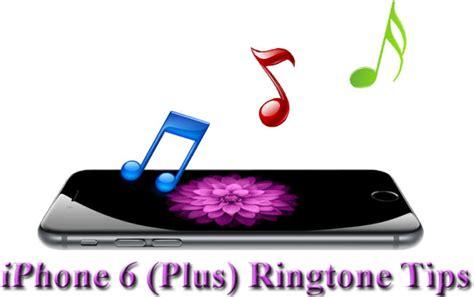 apple ringtone iphone 6 plus ringtone tips