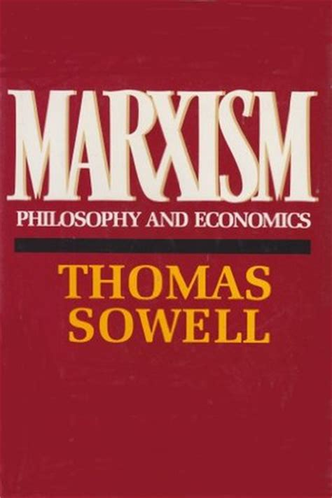 how to be a marxist in philosophy books marxism philosophy and economics by sowell