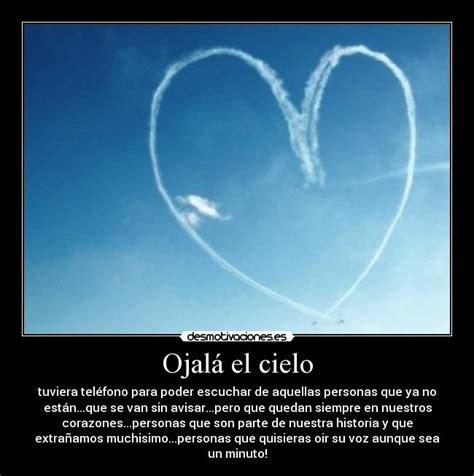 tan solo amor ojal 225 el cielo tuviera un tel 233 fono cartelitos para personas k estan en el cielo im 225