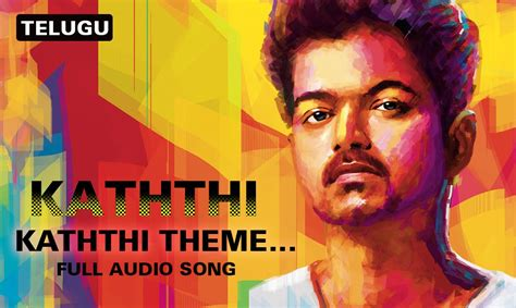 theme music kaththi kaththi theme the sword of destiny full audio song