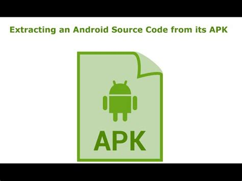extract apk from android extracting an android source code from its apk