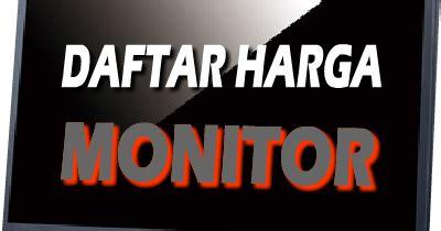 Harga Baju Merk Hardware daftar harga lcd monitor lcd murah lcd monitor lengkap