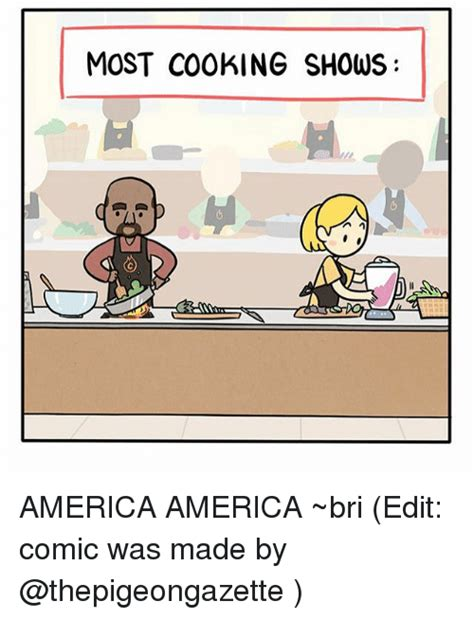 Edit Meme Comic - most cooking shows america america bri edit comic was