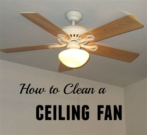 how to clean a ceiling fan how to clean a ceiling fan home again jiggety jig