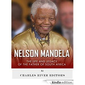 nelson mandela biography ebook download nelson mandela the life and legacy of the father of south