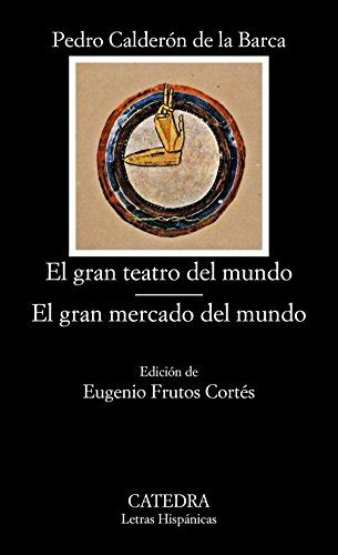 libro el gran teatro del mundo el gran mercado del mundo the great theater of the world the