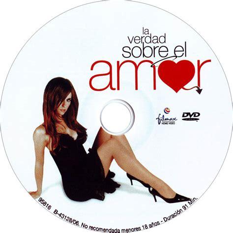 imagenes que digan la verdad sobre el amor car 225 tula dvd de la verdad sobre el amor caratulas com