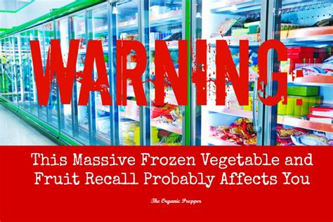 vegetables recall warning this frozen vegetable recall probably