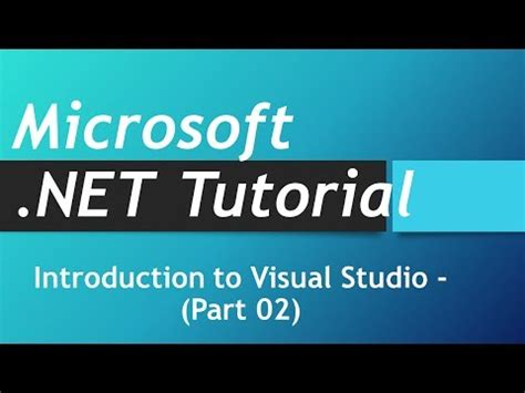visual studio introduction tutorial microsoft net tutorial intro to net part 01 doovi