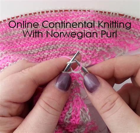 continental knitting tutorial knitting workshops